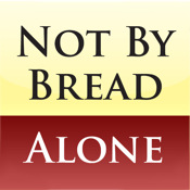 """Not by Bread Alone…"""