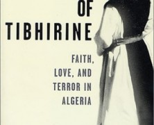 The Monks of Tibhirine + Of Gods and Men