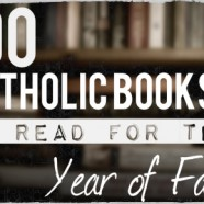 100 Catholic Books to Read for the Year of Faith