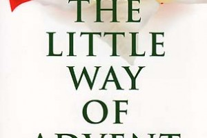 <em>The Little Way of Advent</em> &#8212; a Book Review