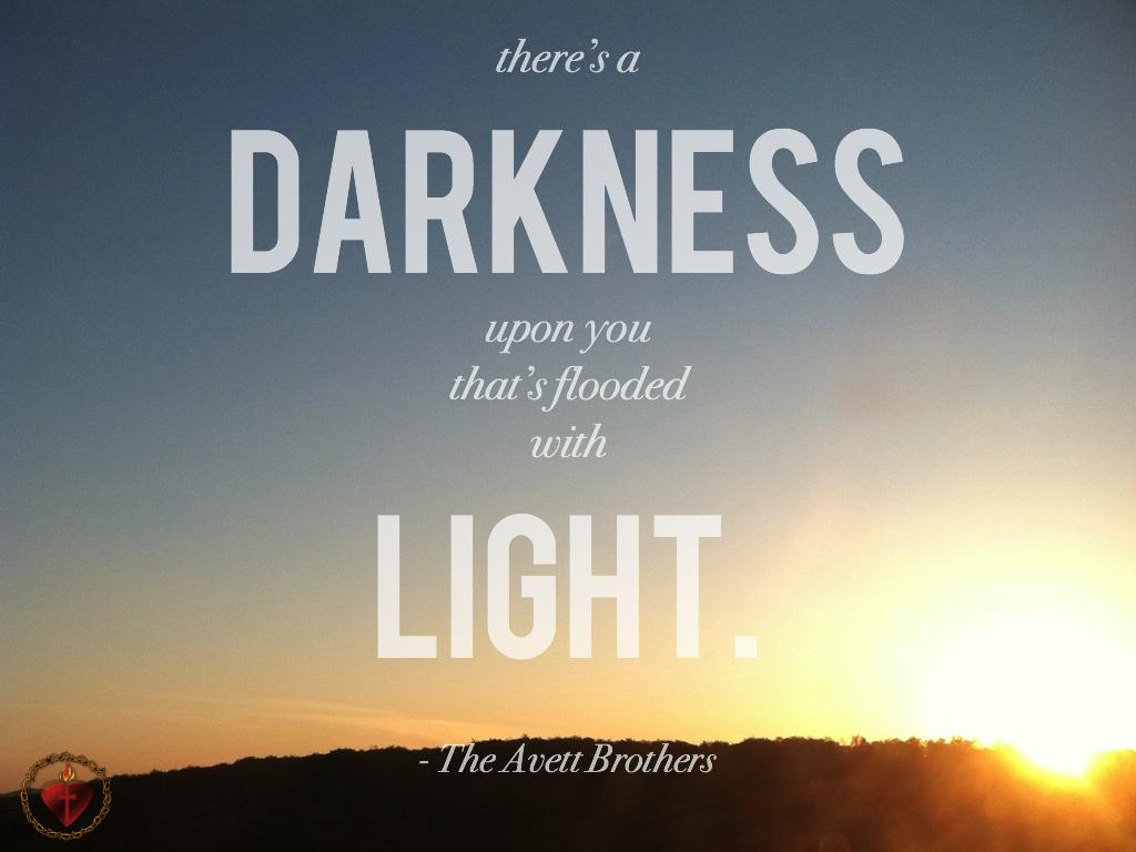 darkness, light, Avett Brothers lyrics, Head Full of Doubt