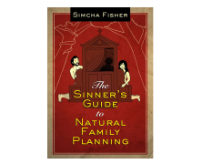 An Interview with Simcha Fisher, Author of <em>The Sinner's Guide to Natural Family Planning</em>