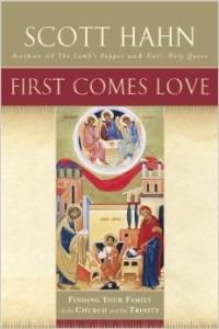 First Comes Love Scott Hahn