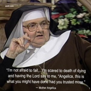 Mother Angelica Quote