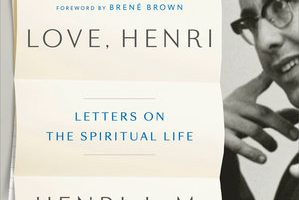 Love, Henri: A Wonderful Collection of Letters from Henri Nouwen