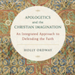 'Apologetics and the Christian Imagination' — A Richer, Deeper approach in connecting Souls With The Faith.